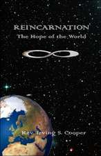 Reincarnation:  The Hope of the World