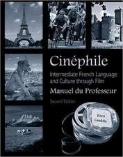 Cinphile Manuel du Professeur: Intermediate French Language and Culture through Film