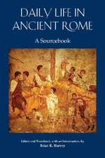 Harvey, B: Daily Life in Ancient Rome