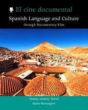 El cine documental: Spanish Language & Culture Through Documentary Film