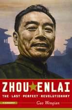 Zhou Enlai: The Last Perfect Revolutionary