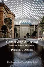 Conserving America?: Essays on Present Discontents