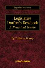 Legislative Drafter's Deskbook: A Practical Guide