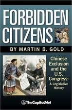 Forbidden Citizens:  A Legislative History