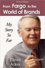 From Fargo to the World of Brands:  My Story So Far
