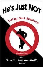 He's Just NOT: Dating Deal Breakers