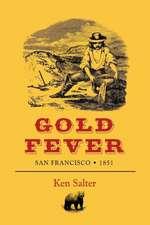 Gold Fever San Francisco / 1851