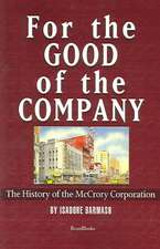 For the Good of the Company for the Good of the Company:  The History of the McCrory Corporation the History of the McCrory Corporation
