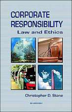 Corporate Responsibility:  Law and Ethics