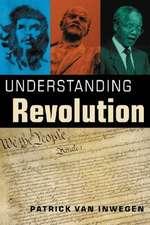 Inwegen, P:  Understanding Revolution