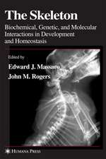 The Skeleton: Biochemical, Genetic, and Molecular Interactions in Development and Homeostasis
