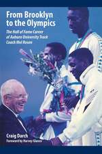 From Brooklyn to the Olympics:  The Hall of Fame Career of Auburn University Track Coach Mel Rosen