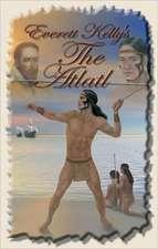 Everett Kelly's the Atlatl:  A Celebration of Hebrew Naming and Baptism