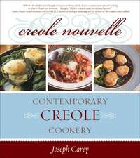 Creole Nouvelle: Contemporary Creole Cookery