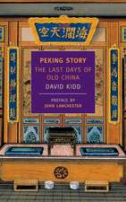 Peking Story:  The Last Days of Old China