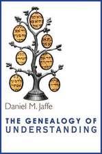 The Genealogy of Understanding