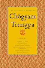 The Collected Works of Chogyam Trungpa, Volume 6:  Commentary-Trans