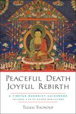 Peaceful Death, Joyful Rebirth: A Tibetan Buddhist Guidebook with a CD of Guided Meditations