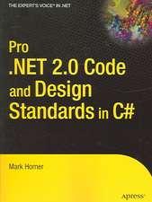 Pro .NET 2.0 Code and Design Standards in C#