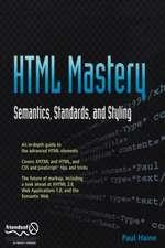 HTML Mastery: Semantics, Standards, and Styling