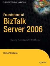 Foundations of BizTalk Server 2006