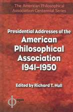 Presidential Addresses of the American Philosophical Association:  1941-1950