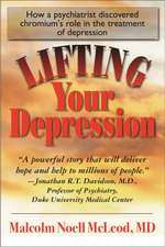 Lifting Your Depression:  How a Psychiatrist Discovered Chromium's Role in the Treatment of Depression