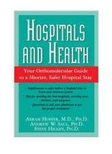 Hospitals and Health:  Your Orthomolecular Guide to a Shorter, Safer Hospital Stay