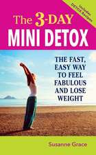 The 3-Day Mini Detox:  How to Build Your Personalized Nutritional Regimen