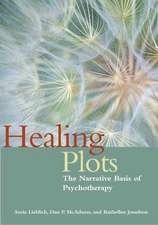Healing Plots:  The Narrative Basis of Psychotherapy
