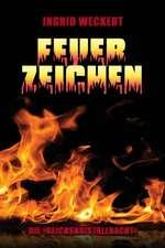 Feuerzeichen: Die 'reichskristallnacht' Anstifter Und Brandstifter - Opfer Und Nutznießer
