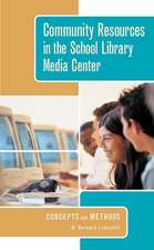 Community Resources in the School Library Media Center:  Concepts and Methods