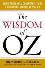 Wisdom of Oz: Using Personal Accountability to Succeed in Everything You Do