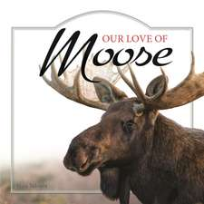 Our Love of Moose