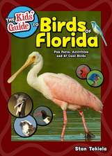 The Kids' Guide to Birds of Florida: Fun Facts, Activities and 87 Cool Birds