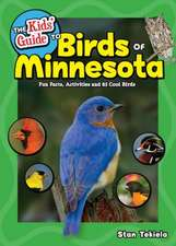 The Kids' Guide to Birds of Minnesota: Fun Facts, Activities and 85 Cool Birds