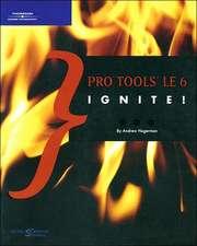 Hagerman, A: Pro Tools LE 6 Ignite!