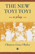 The New Toyi Toyi: A Play