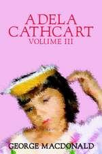 Adela Cathcart, Volume III