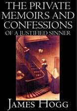 The Private Memoirs and Confessions of a Justified Sinner by James Hogg, Fiction, Literary