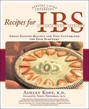 Recipes for Ibs:  Great-Tasting Recipes and Tips Customized for Your Symptoms