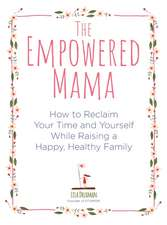 The Empowered Mom