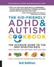 The Kid-Friendly ADHD & Autism Cookbook, 3rd Edition: The Ultimate Guide to Diets That Work