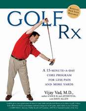 Golf Rx:  A Fifteen-Minute-A-Day Core Program for More Yards and Less Pain
