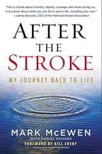After the Stroke:  My Journey Back to Life
