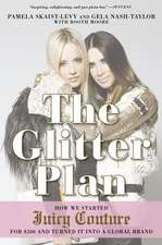 The Glitter Plan: How we Started Juicy Couture for £200 and Turned it into a Global Brand