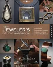The Jeweler's Studio Handbook:  Traditional and Contemporary Techniques for Working with Metal and Mixed-Media Materials