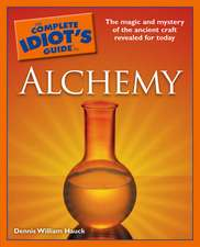 The Complete Idiot's Guide to Alchemy:  Translated for People Who Don't Speak Math!!