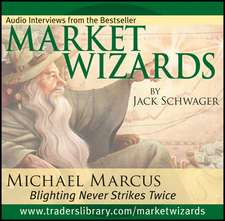 Market Wizards Disc 1: Interview with Michael Marcus, Blighting Never Strikes Twice