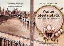 Walter Meets Mack:  A Minnesota Adventure